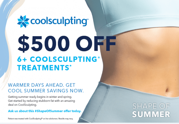 CoolSculpting offer is $500 off 6 or more treatments. Warmer days ahead. Get cool summer savings now. Getting summer ready begins in winter and spring. Get started by reducing stubborn fat with an amazing deal on CoolSculpting. Ask about this hashtag shape of summer offer today.
